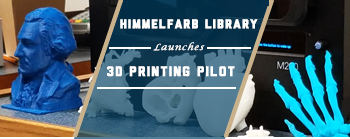 3D Printing at Himmelfarb Library
